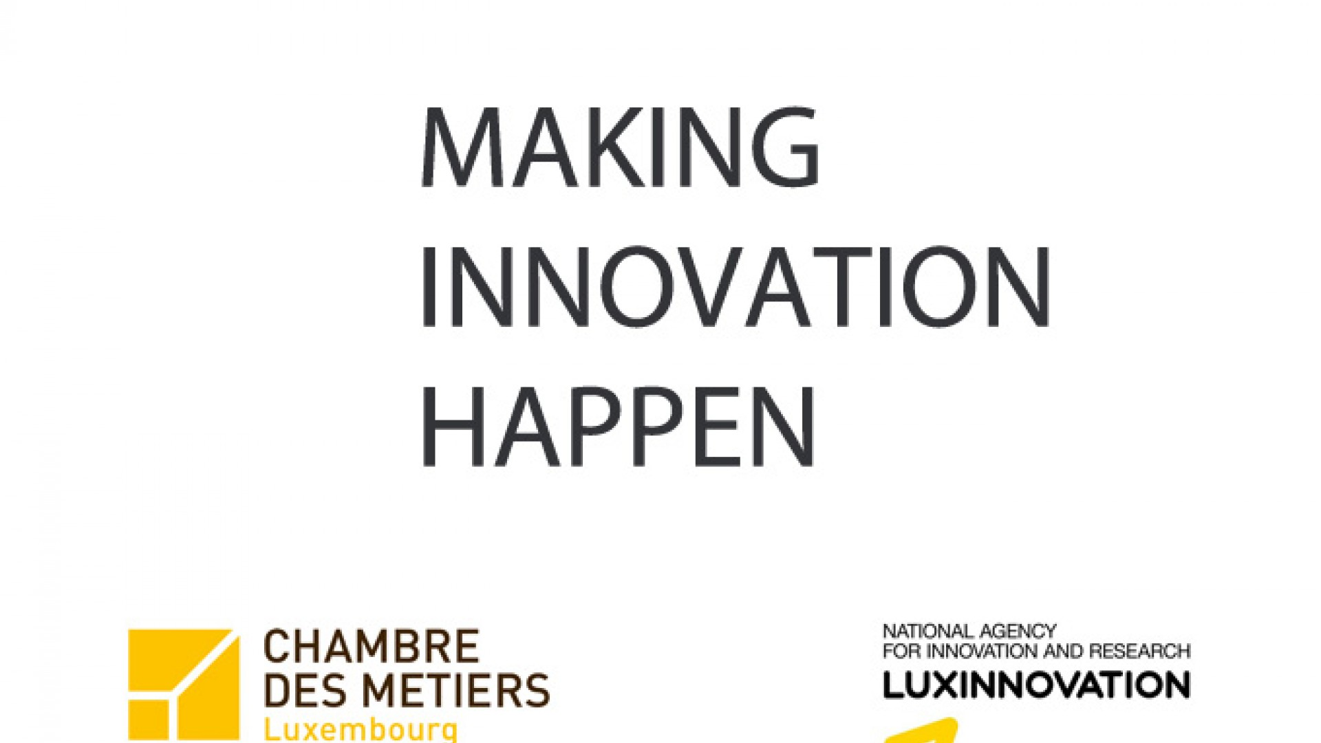 MAKING INNOVATION HAPPEN