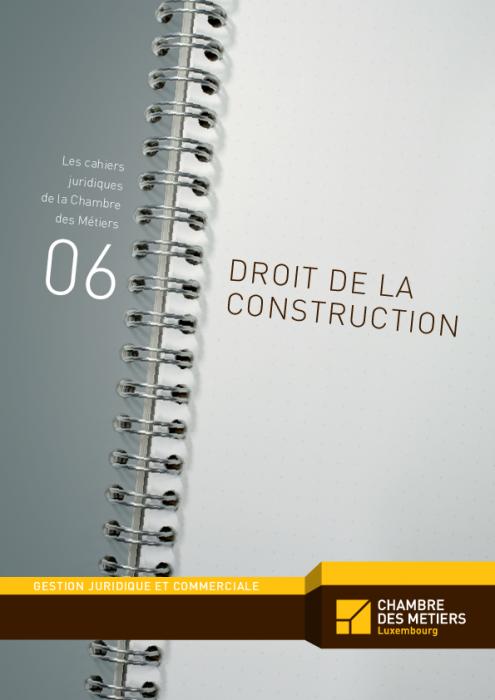 Les cahiers juridiques n°6: Droit de la construction